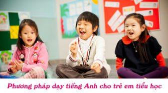 phuong-phap-day-tieng-anh-cho-tre-em-tieu-hoc