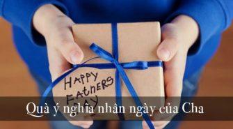 Món quà ý nghĩa nhân ngày của Cha